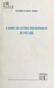 Elérius Edet John - L'Esprit des «Lettres philosophiques» de Voltaire.
