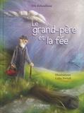 Elfi Reboulleau et Célia Portail - Le grand-père et la fée.