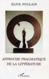 Elfie Poulain - Approche pragmatique de la littérature.