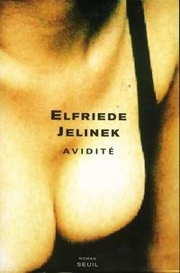 Elfriede Jelinek - Avidité.