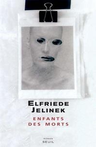 Elfriede Jelinek - Enfants des morts.