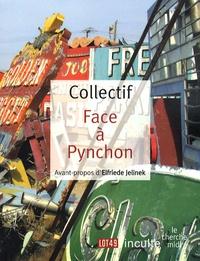 Elfriede Jelinek et Pierre-Yves Pétillon - Face à Pynchon.