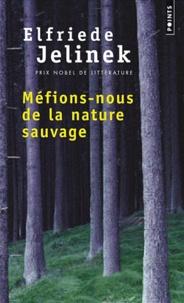 Elfriede Jelinek - Méfions-nous de la nature sauvage.