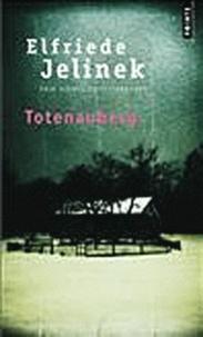 Elfriede Jelinek - Totenauberg.