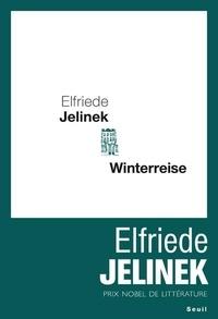 Elfriede Jelinek - Winterreise - Une pièce de théâtre.
