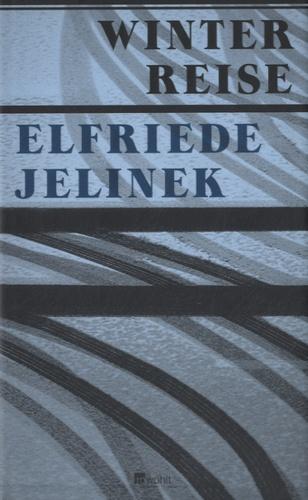 Elfriede Jelinek - Winterreise.