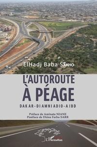 Meilleur ebooks gratuits à télécharger L'autoroute à péage  - Dakar - Diamniadio - Aibd