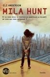 Eli Anderson - Mila Hunt - Et si vous aviez le pouvoir de manipuler la volonté de ceux qui vous entourent ?.