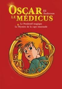 Eli Anderson et  Titwane - Oscar le Médicus, compilation - tomes 1 & 2.