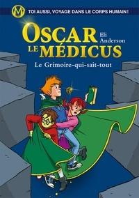 Eli Anderson et  Titwane - Oscar le Médicus - tome 03 - le grimoire qui sait tout.