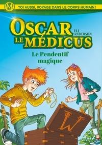 Eli Anderson et  Titwane - Oscar le Médicus - tome 1 Le pendentif magique.