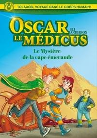 Eli Anderson et  Titwane - Oscar le Médicus - tome 2 Le mystère de la cape Emeraude.