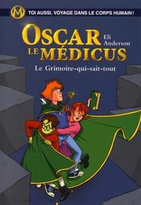 Eli Anderson - Oscar le Médicus Tome 3 : Le Grimoire-qui-sait-tout.