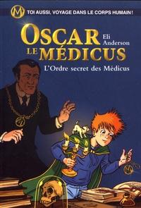 Eli Anderson et  Titwane - Oscar le Médicus Tome 4 : L'ordre secret des Médicus.