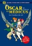 Eli Anderson et  Titwane - Oscar le Médicus Tome 5 : Les Cavaliers du ciel.