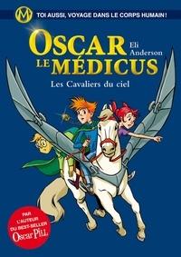 Eli Anderson et  Titwane - Oscar le Médicus - tome 5 Les cavaliers du ciel.
