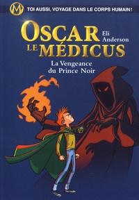 Eli Anderson et  Titwane - Oscar le Médicus Tome 6 : La vengeance du Prince Noir.