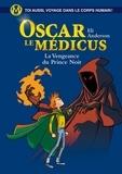 Eli Anderson et  Titwane - Oscar le Médicus - tome 6 : La Vengeance du Prince Noir.