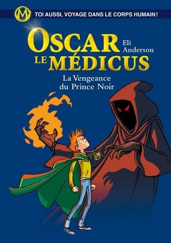 Oscar le Médicus - tome 6 : La Vengeance du Prince Noir