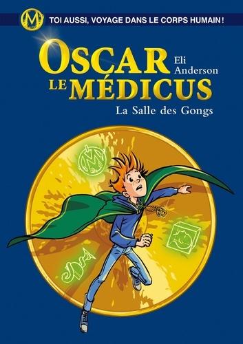 Oscar le Médicus - tome 7 La Salle des Gongs