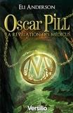Eli Anderson - Oscar Pill Tome 1 : La révélation des Médicus.