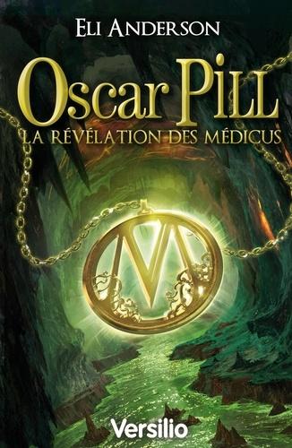 Oscar Pill Tome 1 La révélation des Médicus
