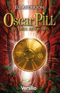 Eli Anderson - Oscar Pill Tome 2 : Les deux Royaumes.