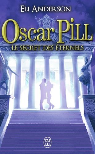 Oscar Pill Tome 3 Le secret des éternels
