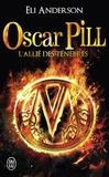 Eli Anderson - Oscar Pill Tome 4 : L'allié des ténèbres.