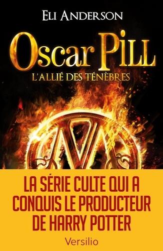 Oscar Pill Tome 4 L'allié des ténèbres