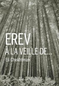 Eli Chekhtman - Erev, à la veille de....