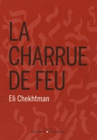 Eli Chekhtman - La charrue de feu.