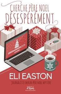 Eli Easton - Cherche Père Noël désespérément.