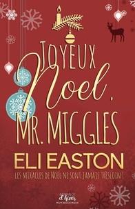 Eli Easton - Joyeux NoOl, Mr. Miggles.