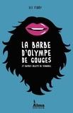 Eli Flory - La barbe d'Olympe de Gouges et autres objets de scandale.
