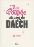 Eli Flory - Une poupée au pays de Daech.