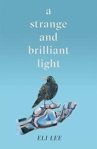 Eli Lee - A Strange and Brilliant Light.