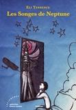 Eli Terrence - Les songes de Neptune.
