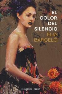 Elia Barcelo - El color del silencio.