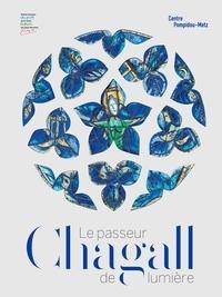 Elia Biezunski - Chagall - Le passeur de lumière.