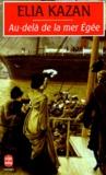 Elia Kazan - Au-delà de la mer Égée.
