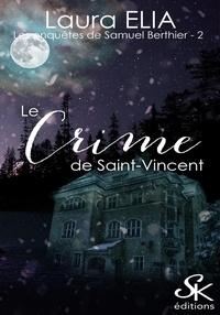 Elia Laura - Le crime de Saint-Vincent - Les enquêtes de Samuel Berthier, T2.