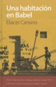 Eliacer Cansino - Una habitation en Babel.