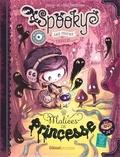 Elian Black'Mor et  Carine-M - Spooky & les contes de travers - Tome 03 - Malices de princesse.