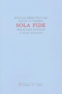 Elian Cuvillier - Sola fide - Mélanges offerts à Jean Ansaldi.