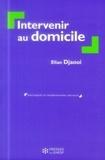 Elian Djaoui - Intervenir au domicile.
