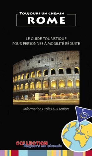 Elian Revel - Rome - Le guide touristique pour personnes à mobilité réduite : informations utiles aux seniors.
