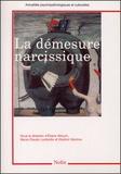 Eliane Allouch et Marie-Claude Lambotte - La démesure narcissique.