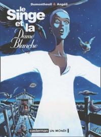 Eliane Angéli et Nicolas Dumontheuil - Le singe et la dame blanche.