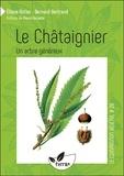 Eliane Astier et Bernard Bertrand - Le châtaignier - Un arbre généreux.